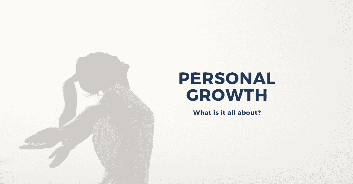Personal Growth<P> What is it all about?